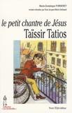 Marie-Dominique Poinsenet - Le petit chantre de Jésus - Taïssir Tatios, 1943-1956.