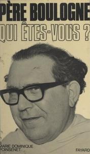 Marie-Dominique Poinsenet et N. Rettenbach - Père Boulogne, qui êtes-vous ?.