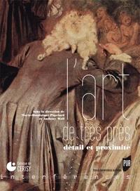 Marie-Dominique Popelard et Anthony Wall - L'art de très près - Détail et proximité.
