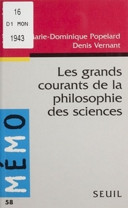 Marie-Dominique Popelard et Denis Vernant - Les grands courants de la philosophie des sciences.
