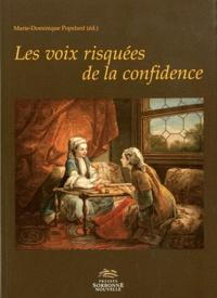 Marie-Dominique Popelard - Les voix risquées de la confidence.