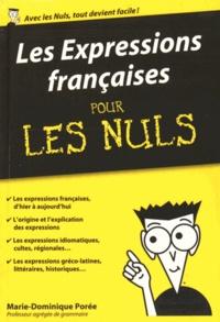 Marie-Dominique Porée - Les expressions française pour les Nuls.