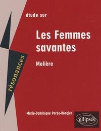 Marie-Dominique Porée-Rongier - Etude sur Les Femmes savantes, Molière.