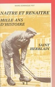 Marie-Dominique Pot et Jean-Marc Ayrault - Naître et renaître : mille ans d'histoire, Saint-Herblain.