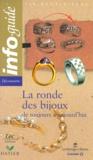 Marie-Dominique Sassin et Laurence Bonnet - La ronde des bijoux - De toujours à aujourd'hui.