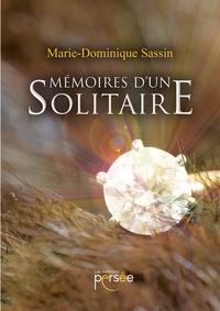 Marie-Dominique Sassin - Mémoires d'un solitaire.