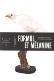 Marie-Dominique Wandhammer - Formol et mélanine - Spécimens en alcool et albinos naturalisés.