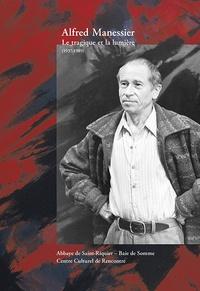 Marie-Domitille Porcheron - Alfred Manessier - Le tragique et la lumière (1937-1989).