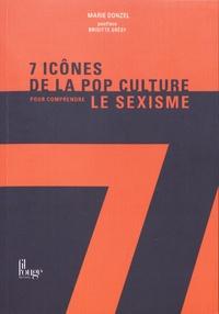 Marie Donzel - 7 icônes de la pop culture pour comprendre le sexisme.