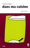 Marie Donzel - Le livre à lire dans ma cuisine.
