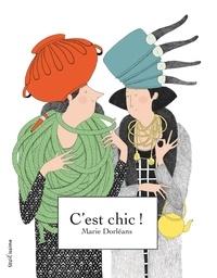 Marie Dorléans - C'est chic !.