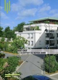 Marie-Douce Albert - Antony, le quartier du Noyer-Doré.