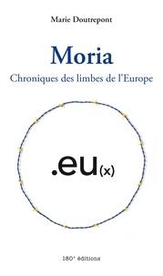 Marie Doutrepont - Moria - Chroniques des limbes de l'Europe.
