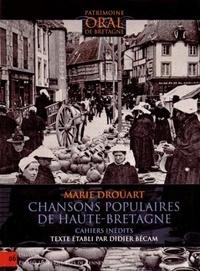 Marie Droüart - Chansons populaires de Haute-Bretagne - Cahiers inédits.