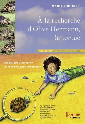 A la recherche d'Olive Hermann, la tortue