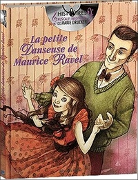 Marie Drucker - La petite danseuse de Maurice Ravel. 1 CD audio