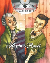 Marie Drucker et Stéphane Ribeiro - Pack 2 volumes - La petite Danseuse de Maurice Ravel ; La Perruque de Joseph Haydn. 1 CD audio
