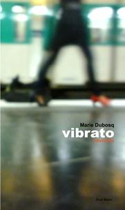 Marie Dubosq - Vibrato.
