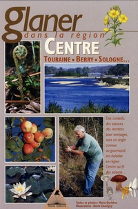 Marie Duchêne - Glaner dans la région Centre - Orléanais, Berry, Touraine....