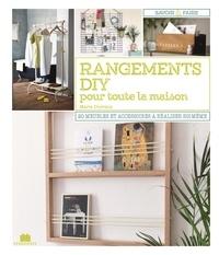 Marie Ducreux - Rangements DIY pour toute la maison - 20 meubles et accessoires à faire soi-même.