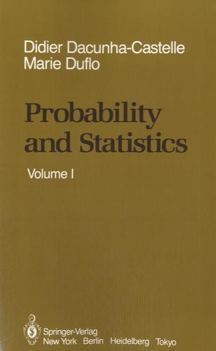 Marie Duflo - Probability and Statistics - Volume 1.