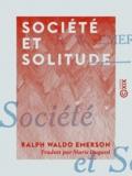 Marie Dugard et Ralph Waldo Emerson - Société et Solitude.