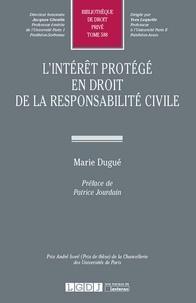 L'intérêt protégé en droit de la responsabilité civile - Marie Dugué pdf epub