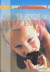Marie Dumas - Le poids de votre enfant.
