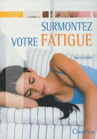 Marie Dumas - Surmontez votre fatigue.