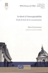Marie Duponchelle - Le droit à l'interopérabilité - Etude de droit de la consommation.