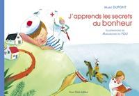 Marie Dupont - J'apprends les secrets du bonheur.