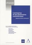 Marie Dupont et François Glansdorff - L'entreprise et ses partenaires commerciaux - Aspects de droit contractuel.