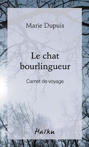 Marie Dupuis - Le chat bourlingueur - Carnet de voyage.