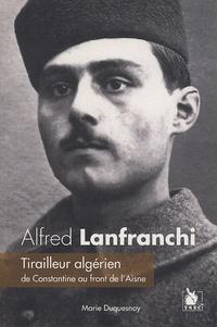 Marie Duquesnoy - Alfred Lanfranchi - Tirailleur algérien de Constantine au front de l'Aisne.