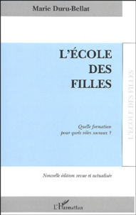 Marie Duru-Bellat - L'école des filles - Quelle formation pour quels rôles sociaux?.