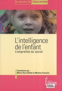 Marie Duru-Bellat et Martine Fournier - L'intelligence de l'enfant - L'empreinte sociale.
