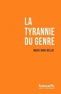 Marie Duru-Bellat - La tyrannie du genre.