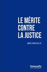 Marie Duru-Bellat - Le mérite contre la justice.