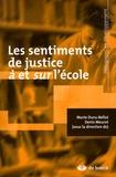 Marie Duru-Bellat et Denis Meuret - Les sentiments de justice à et sur l'école.