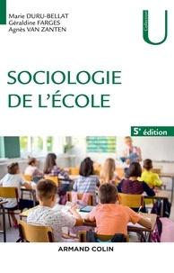 Marie Duru-Bellat et Géraldine Farges - Sociologie de l'école - 5e éd..