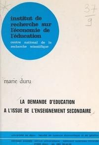 Marie Duru et  CNRS, Institut de recherche su - La demande d'éducation à l'issue de l'enseignement secondaire - Étude longitudinale d'une cohorte de candidats bacheliers.