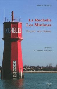 Marie Dussier - La Rochelle - Les Minimes - Un port, une histoire.