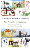 Marie Duvignau et Florence Sautereau - Les aventures d'Iris et de Louna-Rosa suivi de Tom-Tim et les trois pépites.