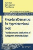 Marie Duzí et Bjorn Jespersen - Procedural Semantics for Hyperintensional Logic - Foundations and Applications of Transparent Intensional Logic.