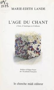 Marie-Edith Lande et Edgar Faure - L'âge du chant d'Asie, d'Amérique et d'ailleurs.