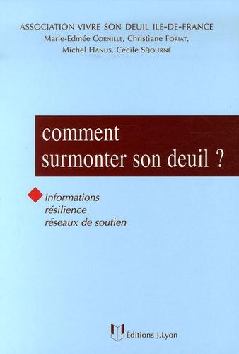 Marie-Edmée Cornille et Christiane Foriat - Comment surmonter son deuil ?.