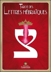 Marie Elia - Tarot des lettres hébraïques - La danse de vie des lettres hébraïques.