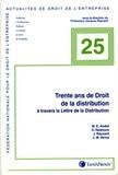 Marie-Elisabeth André et Stéphane Destours - Trente ans de Droit de la distribution à travers la Lettre de Distribution - Contrats de la distribution, pratiques anticoncurrentielles, transparence tarifaire et autres pratiques restrictives.