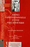 Marie-Elisabeth Baudoin - Justice constitutionnelle et Etat post-soviétique.