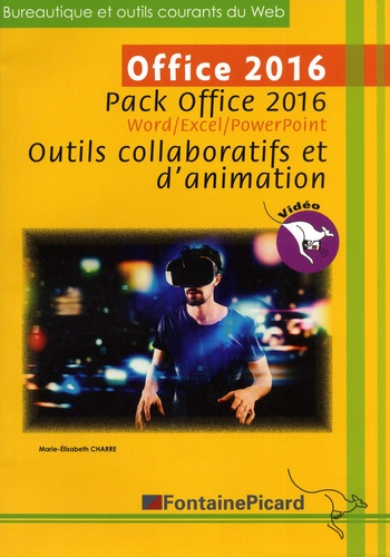 Marie-Elisabeth Charre - Office 2016 - Pack Office 2016 Word/Excel/PowerPoint Outils collaboratifs et d'animation.